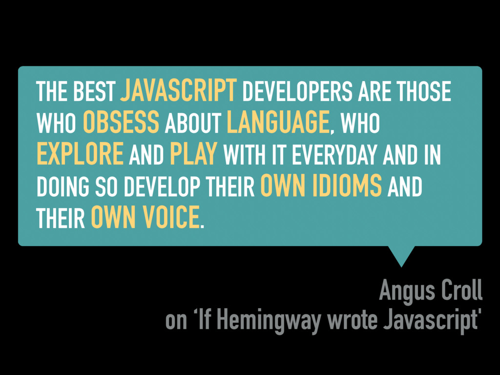 THE BEST JAVASCRIPT DEVELOPERS ARE THOSE WHO OB...