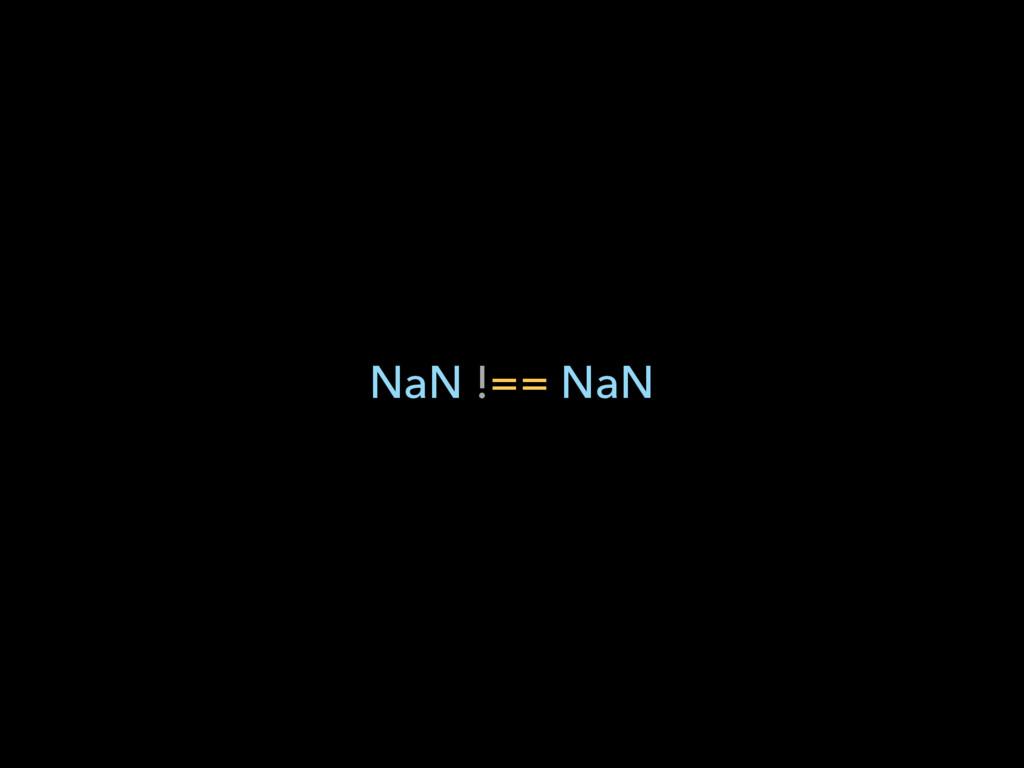 NaN !== NaN