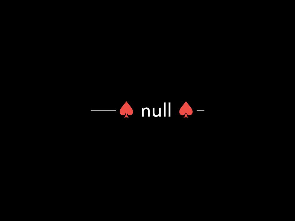– null –