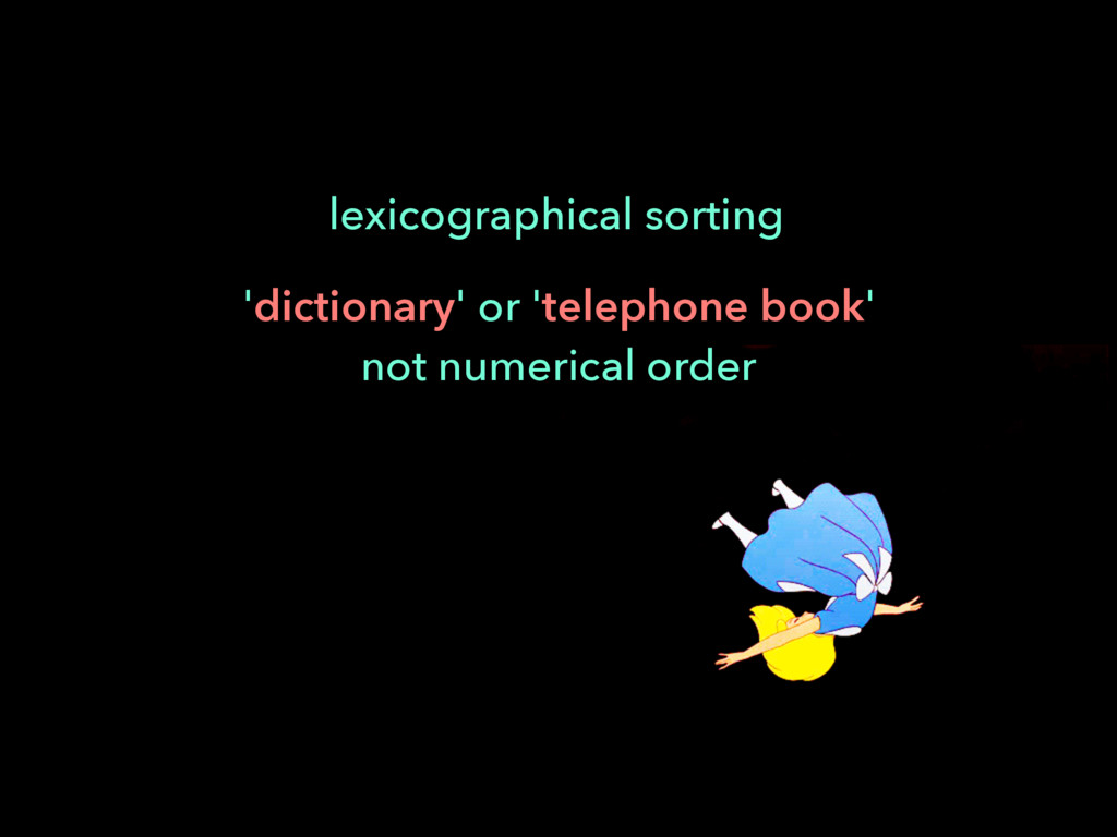 lexicographical sorting 'dictionary' or 'teleph...