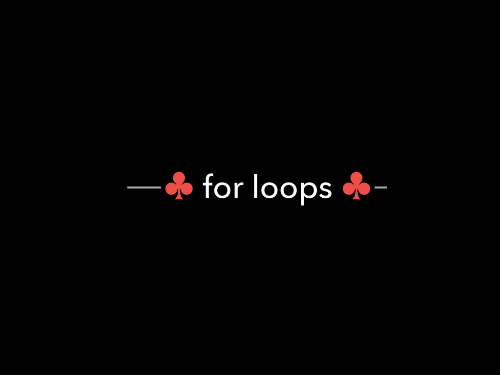 ― for loops ―