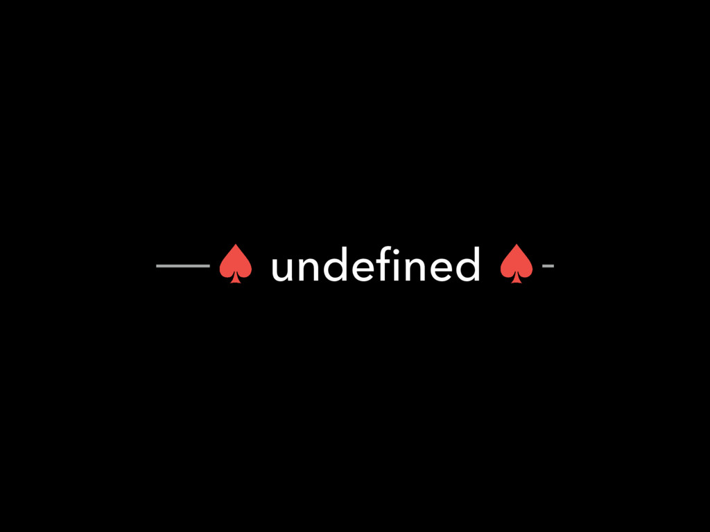 – undefined –