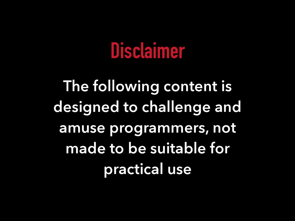Disclaimer The following content is designed to...