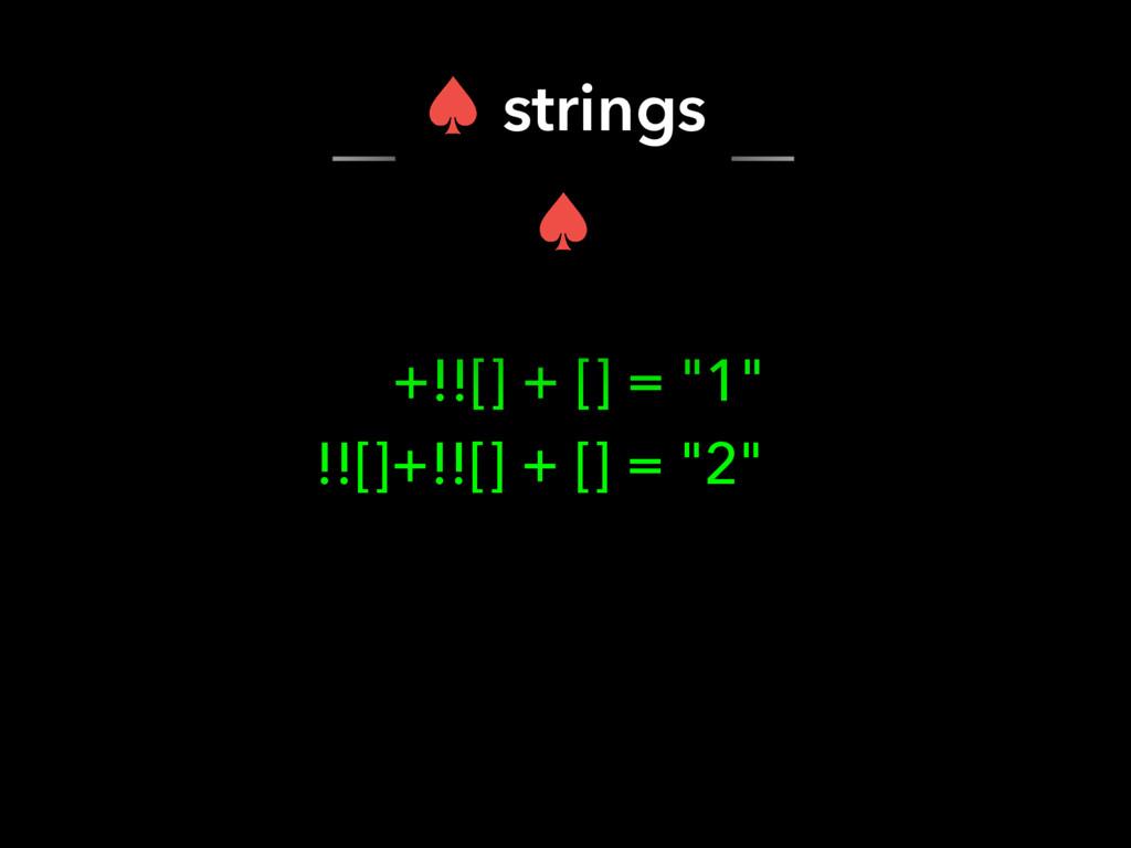 """+!![] + [] = """"1"""" !![]+!![] + [] = """"2"""" – strings..."""