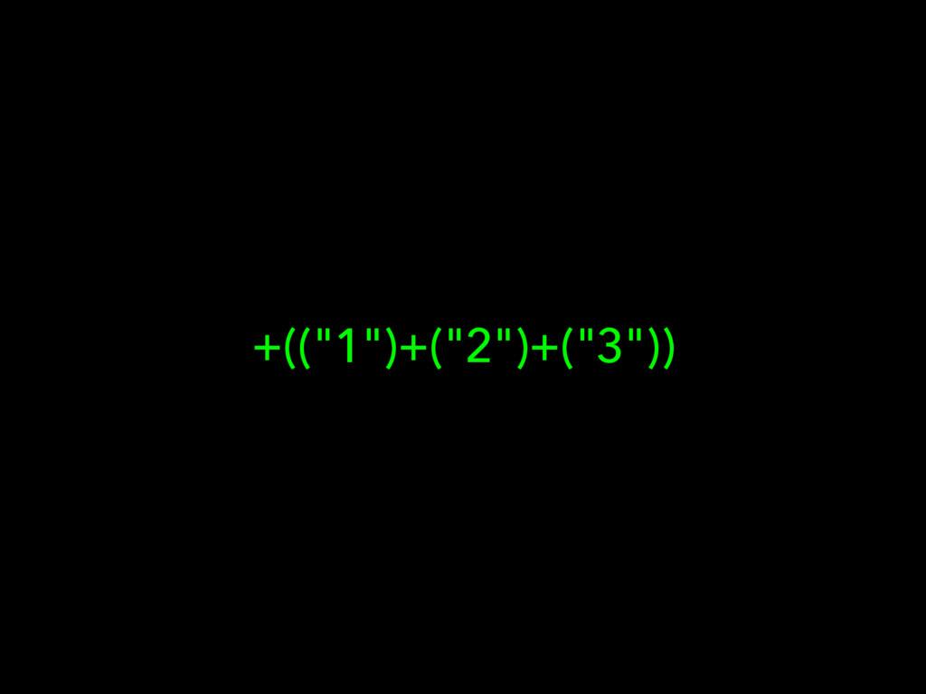 "+((""1"")+(""2"")+(""3""))"
