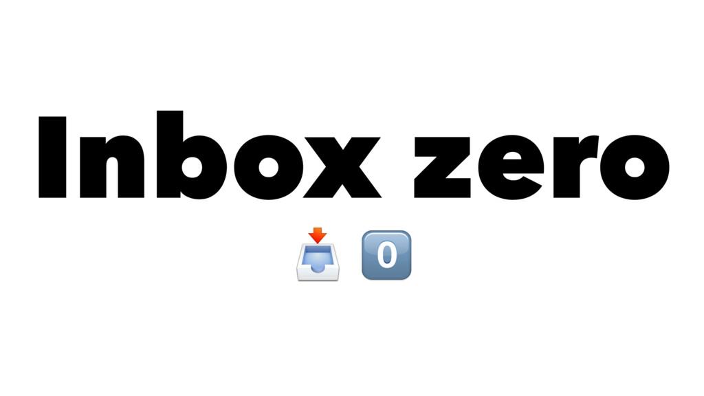 """Inbox zero ! """""""