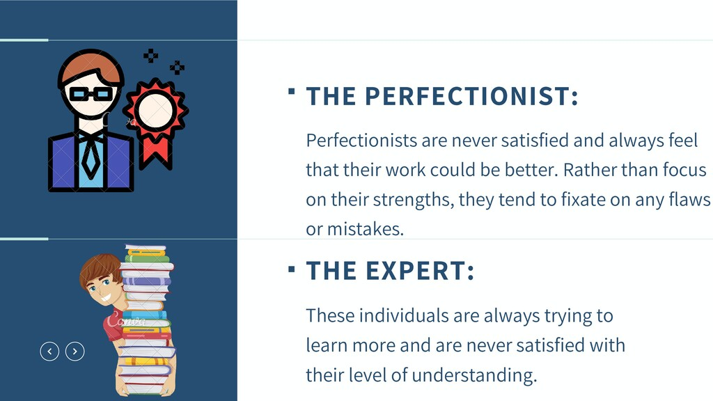 THE PERFECTIONIST: Perfectionists are never sat...