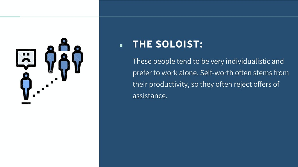 THE SOLOIST: These people tend to be very indiv...