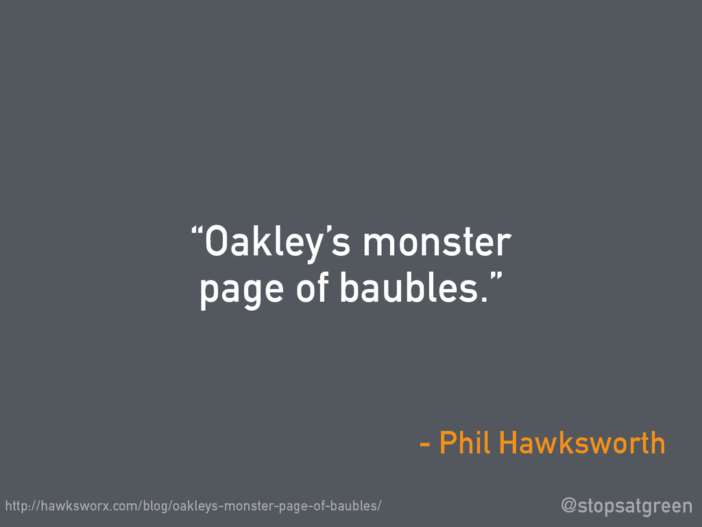 """Oakley's monster page of baubles."" @stopsatgre..."