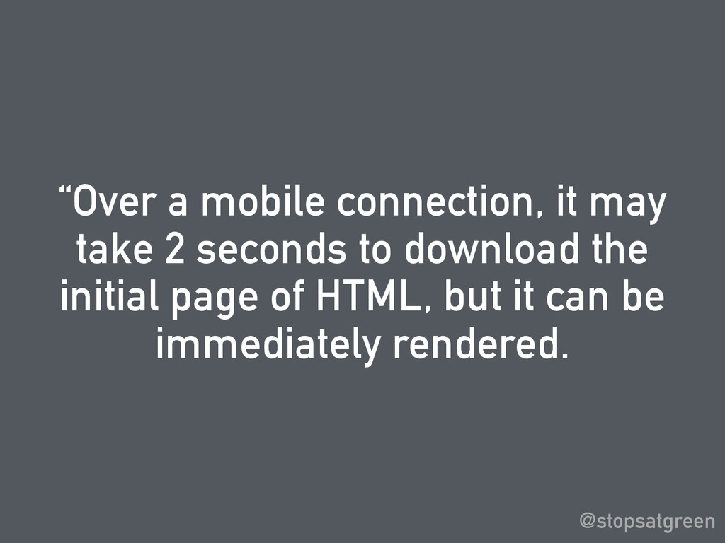 """Over a mobile connection, it may take 2 second..."