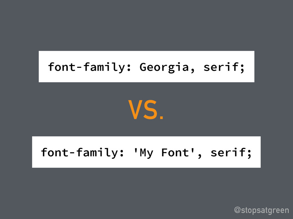 font-family: Georgia, serif; @stopsatgreen VS. ...
