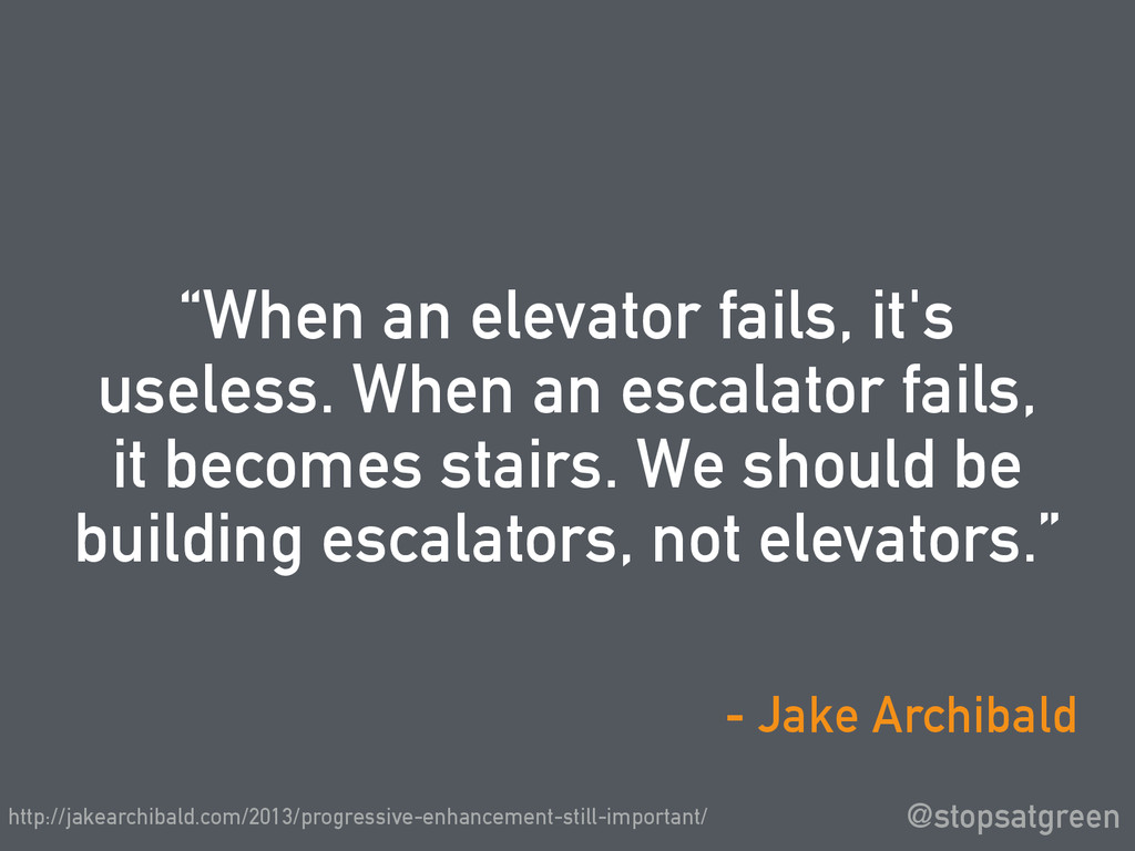 """When an elevator fails, it's useless. When an ..."