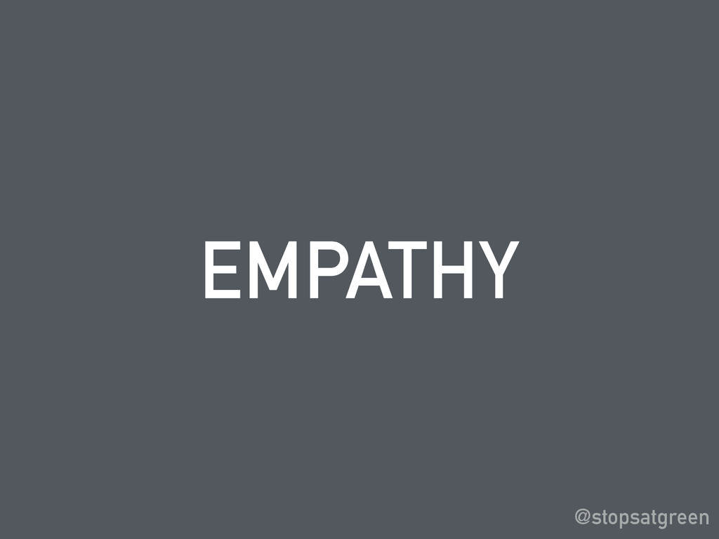 EMPATHY @stopsatgreen