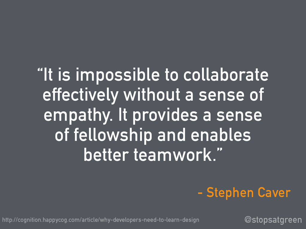 """It is impossible to collaborate effectively wi..."