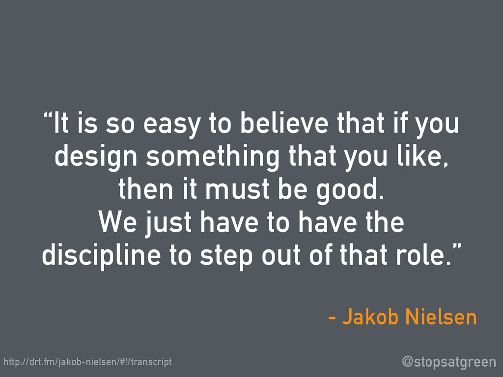 """It is so easy to believe that if you design so..."