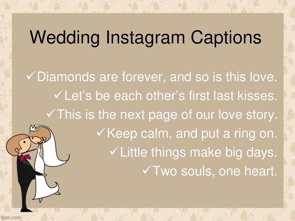 Wedding Instagram Captions Diamonds are foreve...