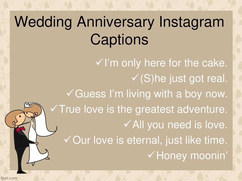 Wedding Anniversary Instagram Captions I'm onl...