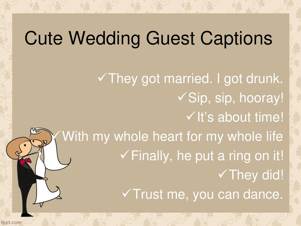 Cute Wedding Guest Captions They got married. ...