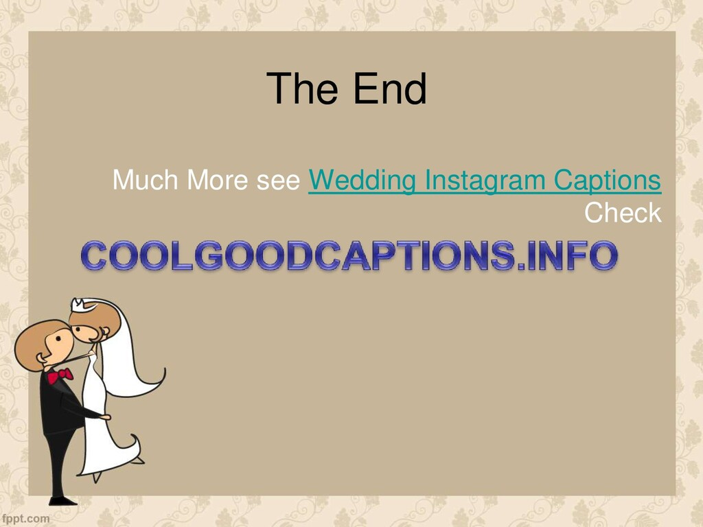 The End Much More see Wedding Instagram Caption...