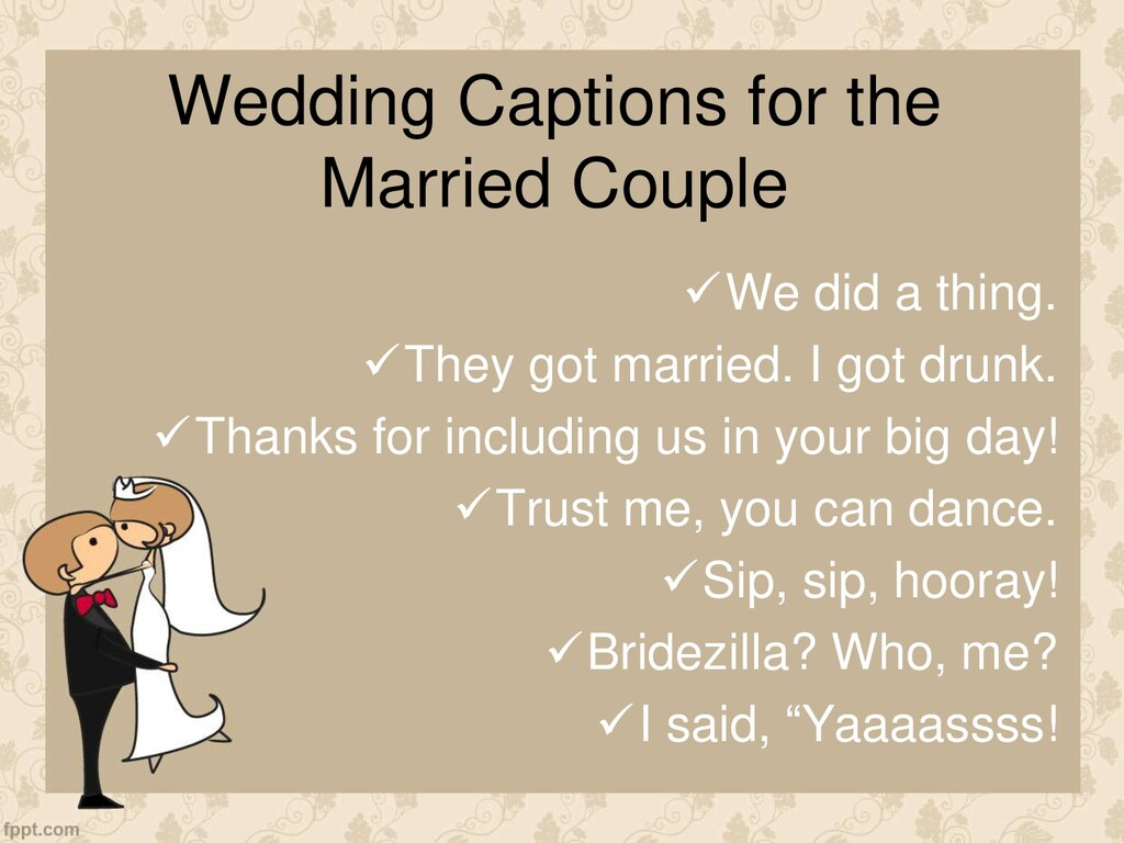 Wedding Captions for the Married Couple We did...