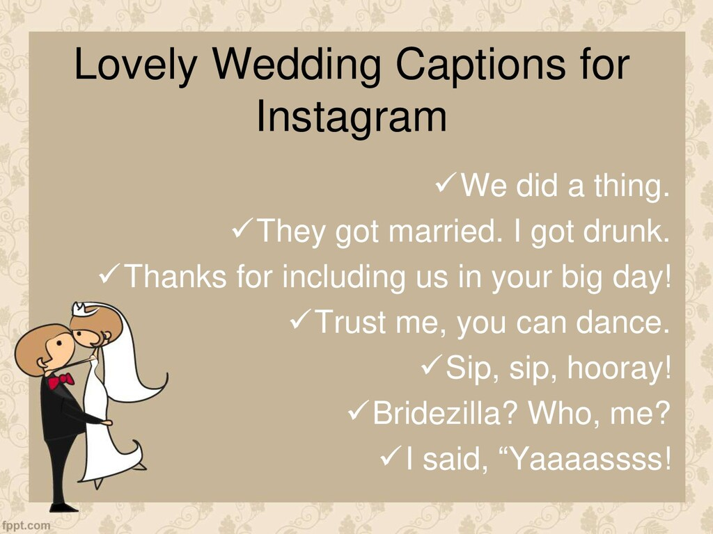 Lovely Wedding Captions for Instagram We did a...