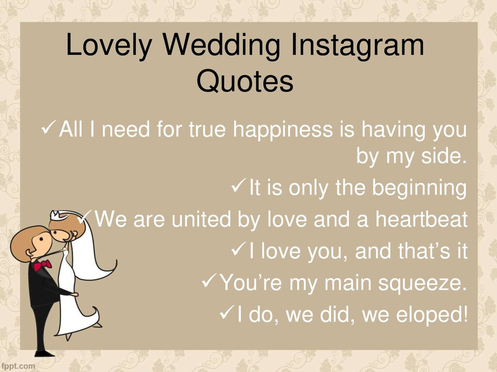Lovely Wedding Instagram Quotes All I need for...