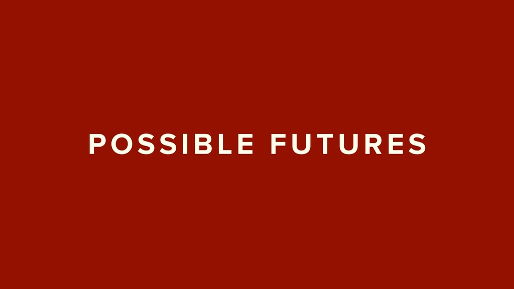 POSSIBLE FUTURES