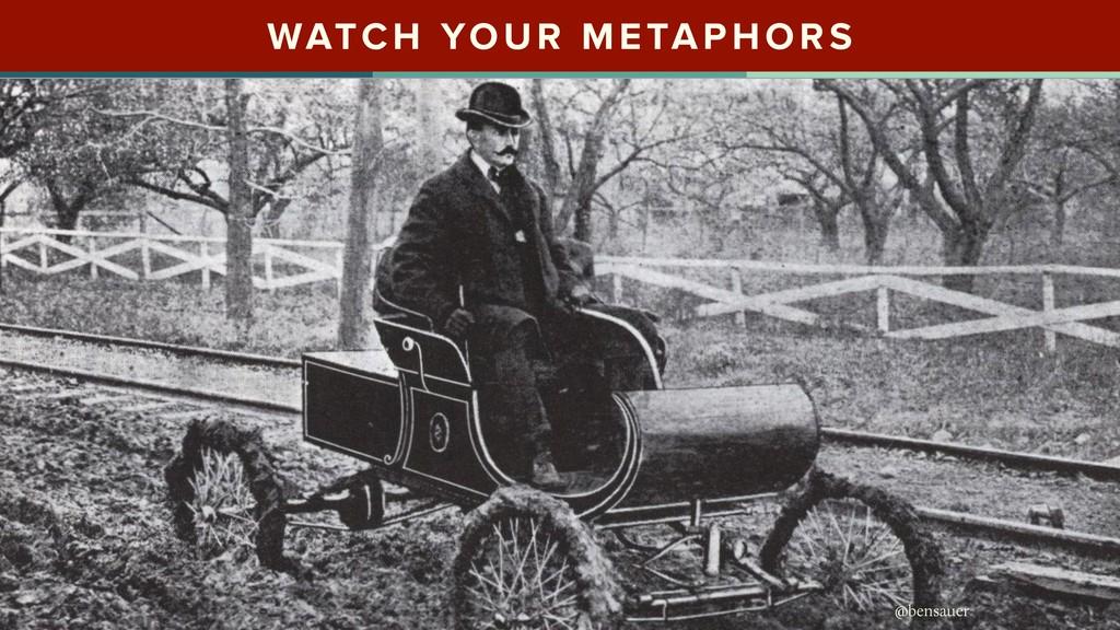 @bensauer WATCH YOUR METAPHORS @bensauer