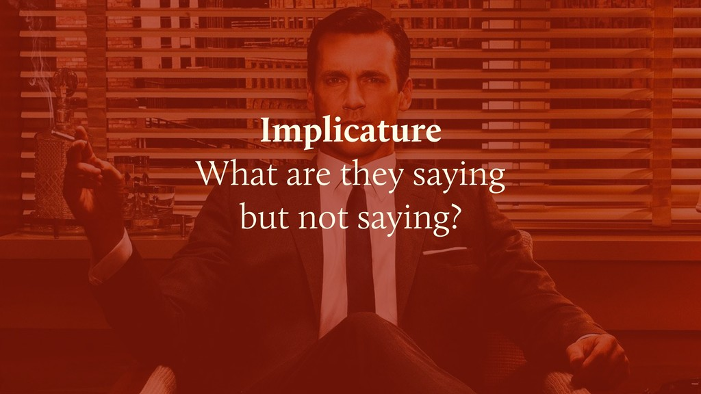 Implicature  What are they saying  but not sa...
