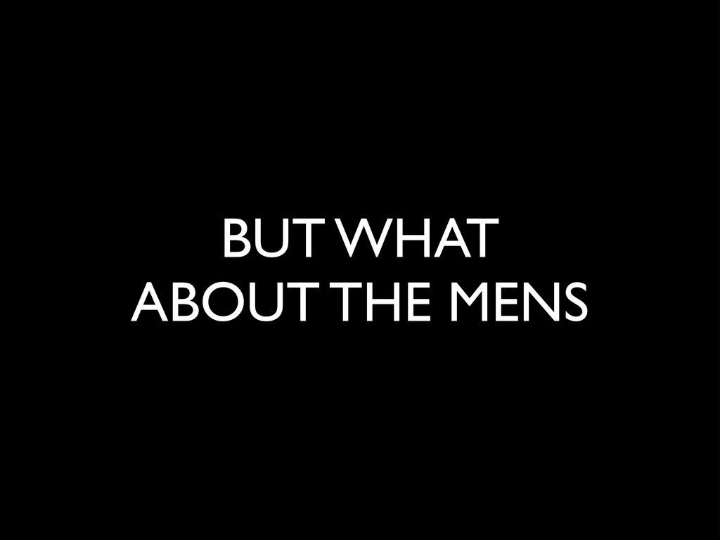 BUT WHAT 	 