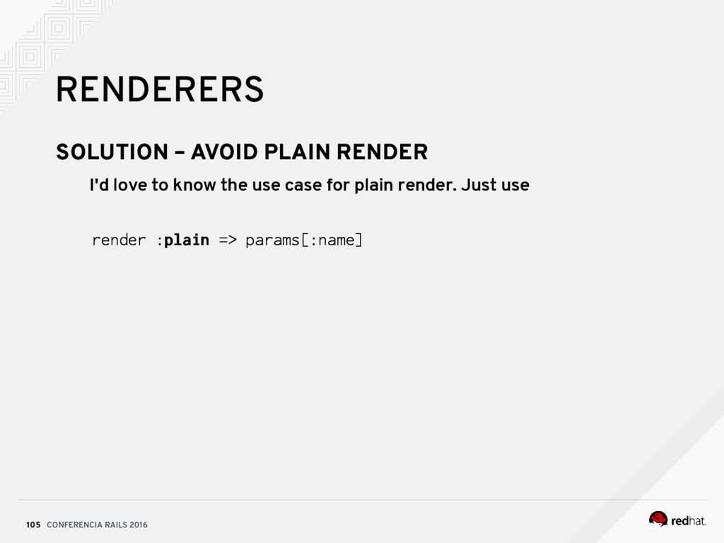 CONFERENCIA RAILS 2016 105 RENDERERS SOLUTION –...