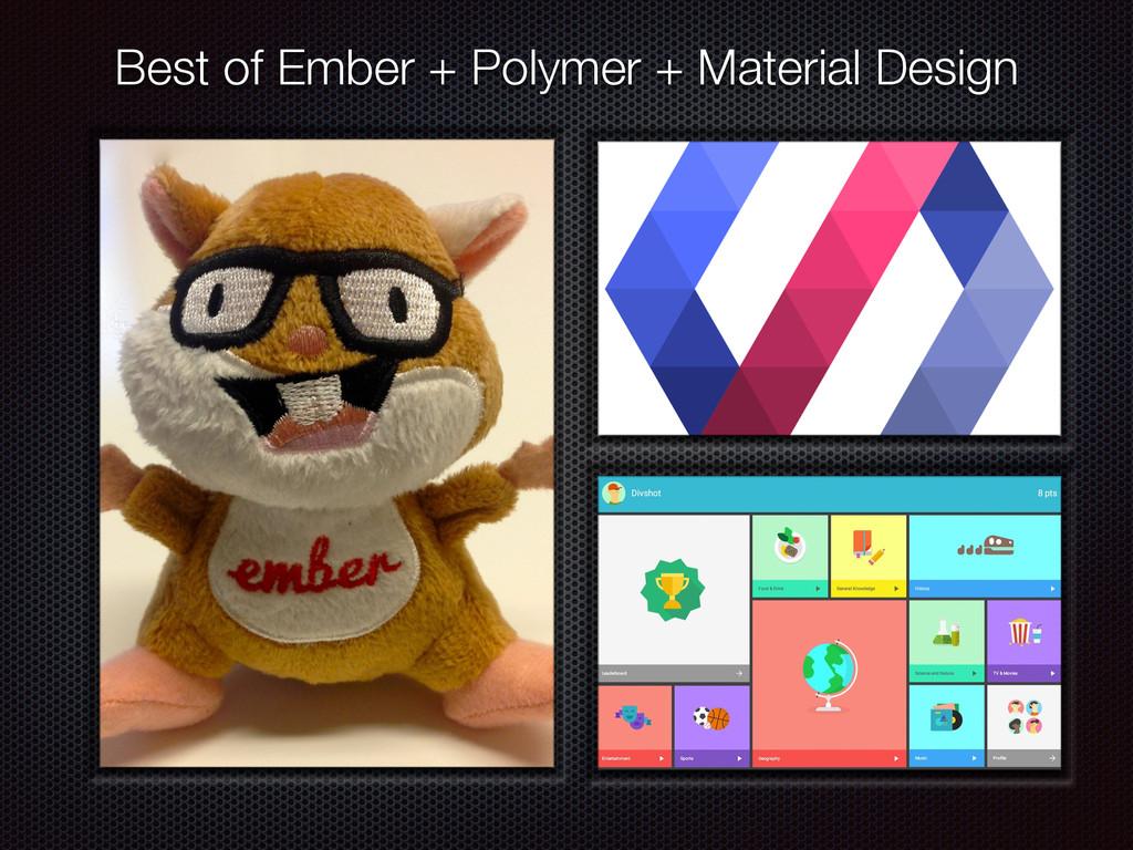 Best of Ember + Polymer + Material Design
