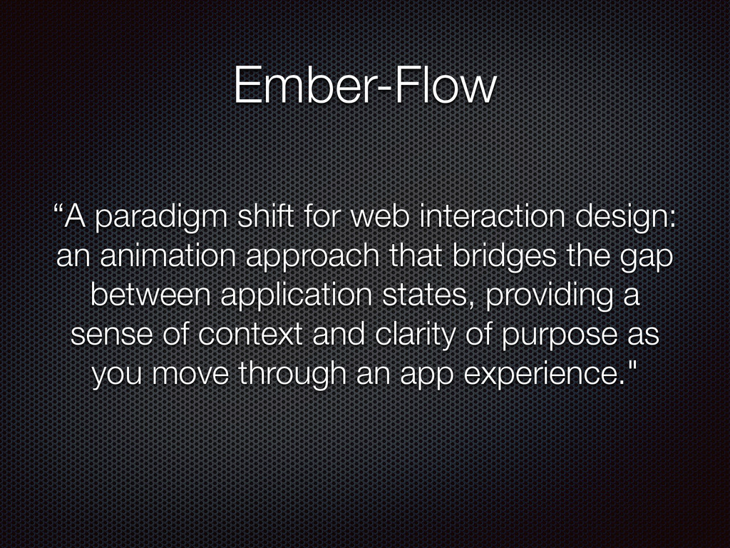 """Ember-Flow """"A paradigm shift for web interactio..."""