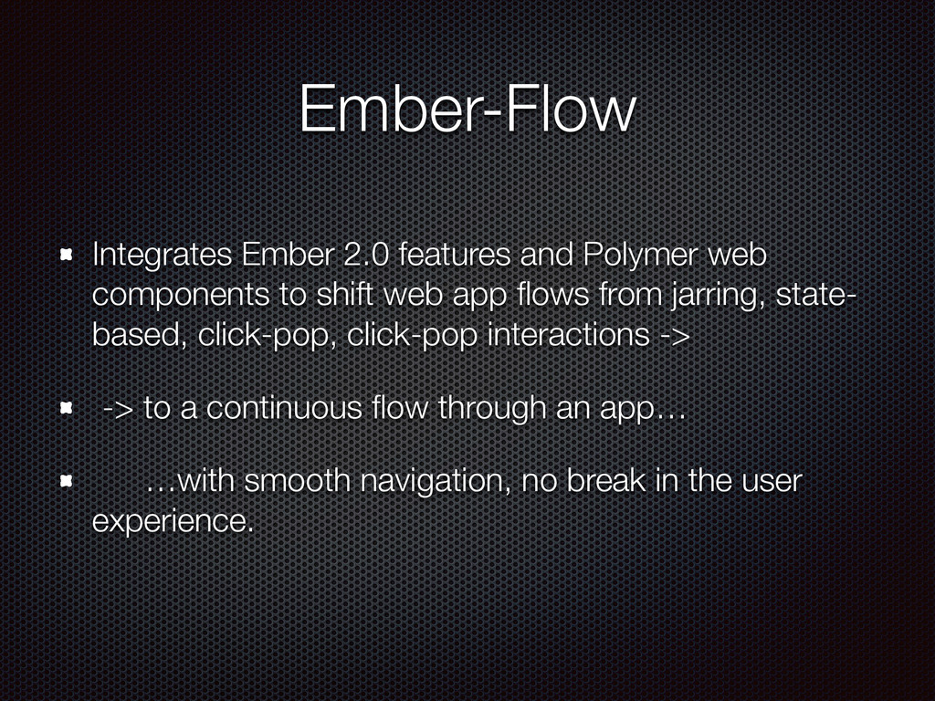 Ember-Flow Integrates Ember 2.0 features and Po...