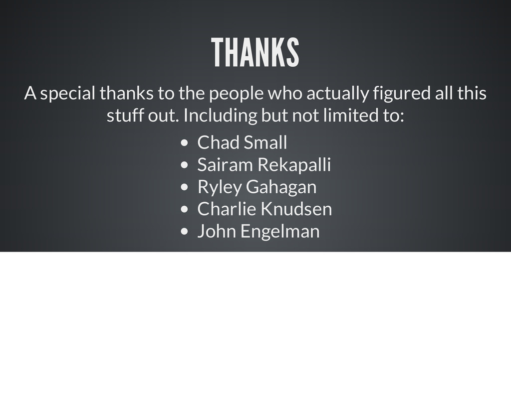 THANKS A special thanks to the people who actua...