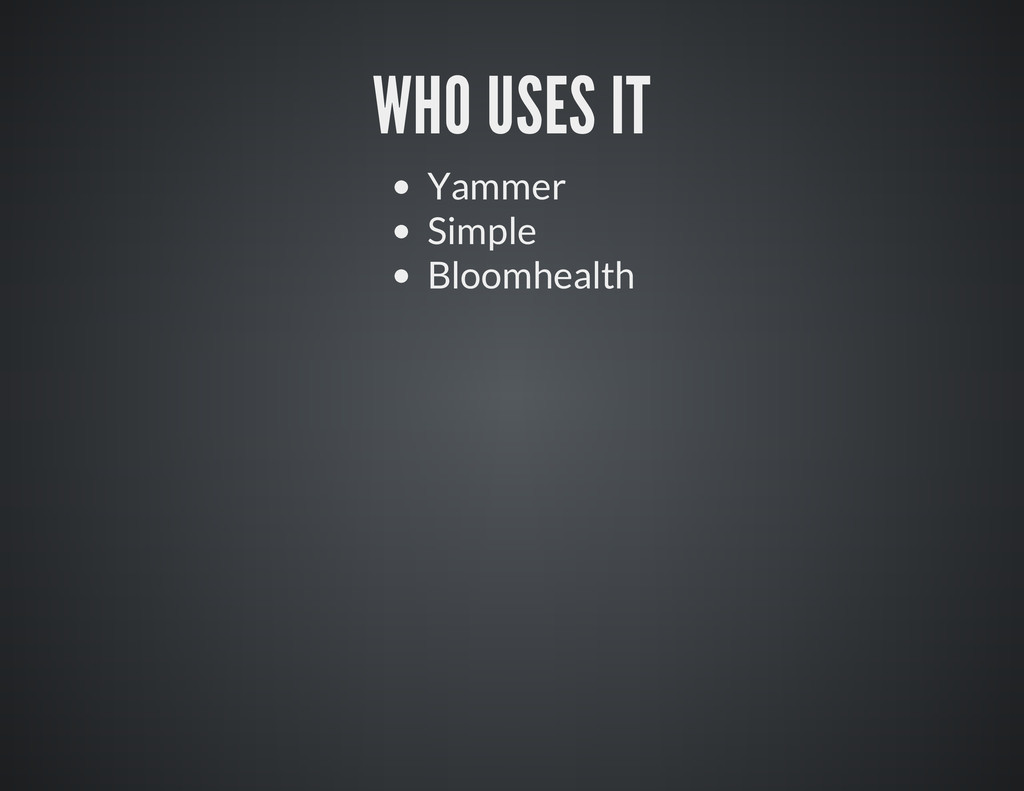 WHO USES IT Yammer Simple Bloomhealth