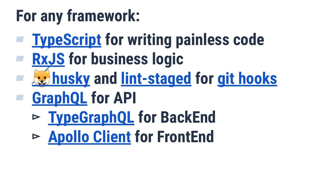 For any framework: ▰ TypeScript for writing pai...