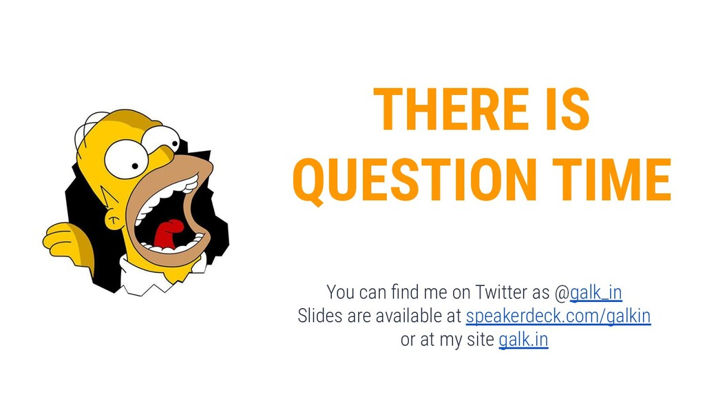 THERE IS QUESTION TIME You can find me on Twitte...