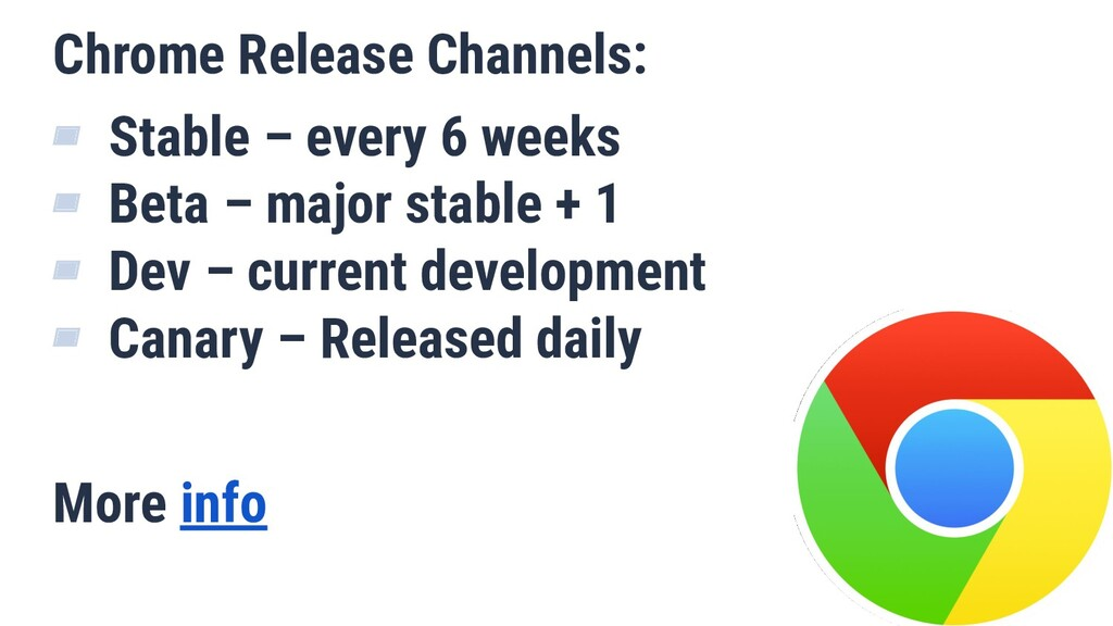 Chrome Release Channels: ▰ Stable – every 6 wee...