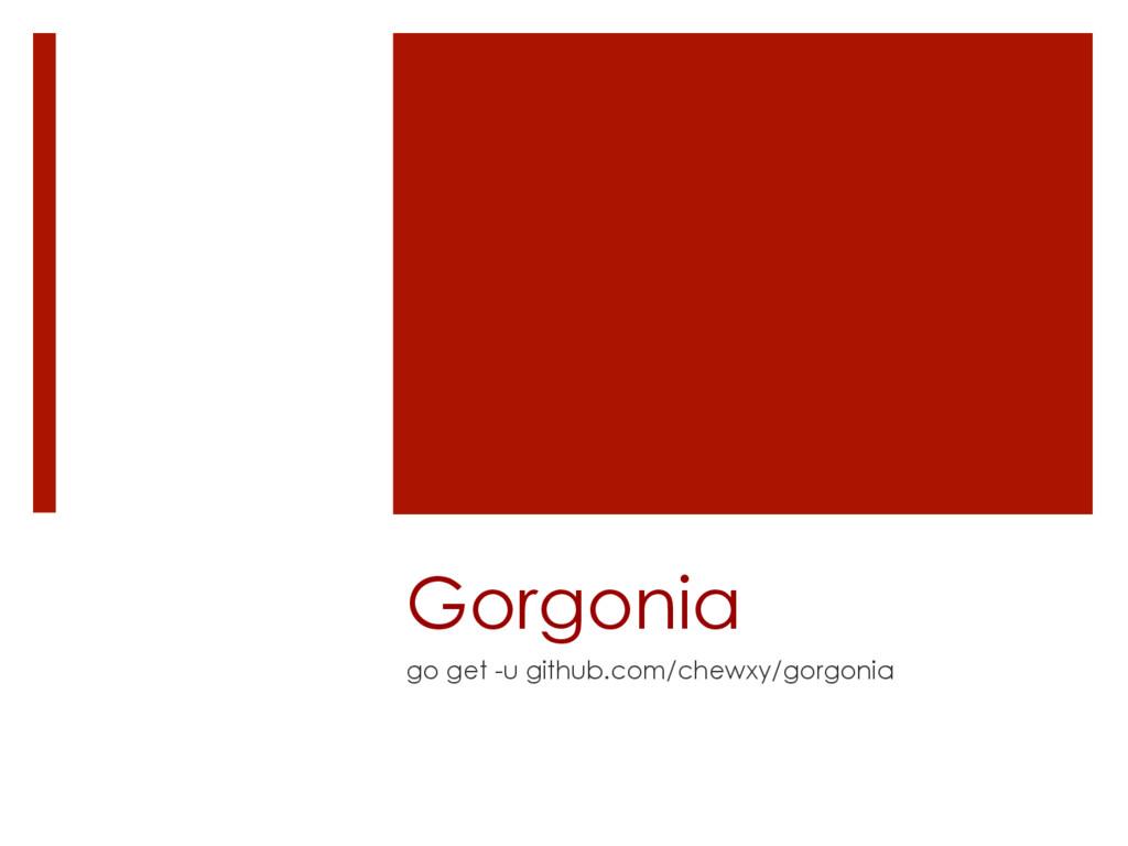 Gorgonia go get -u github.com/chewxy/gorgonia