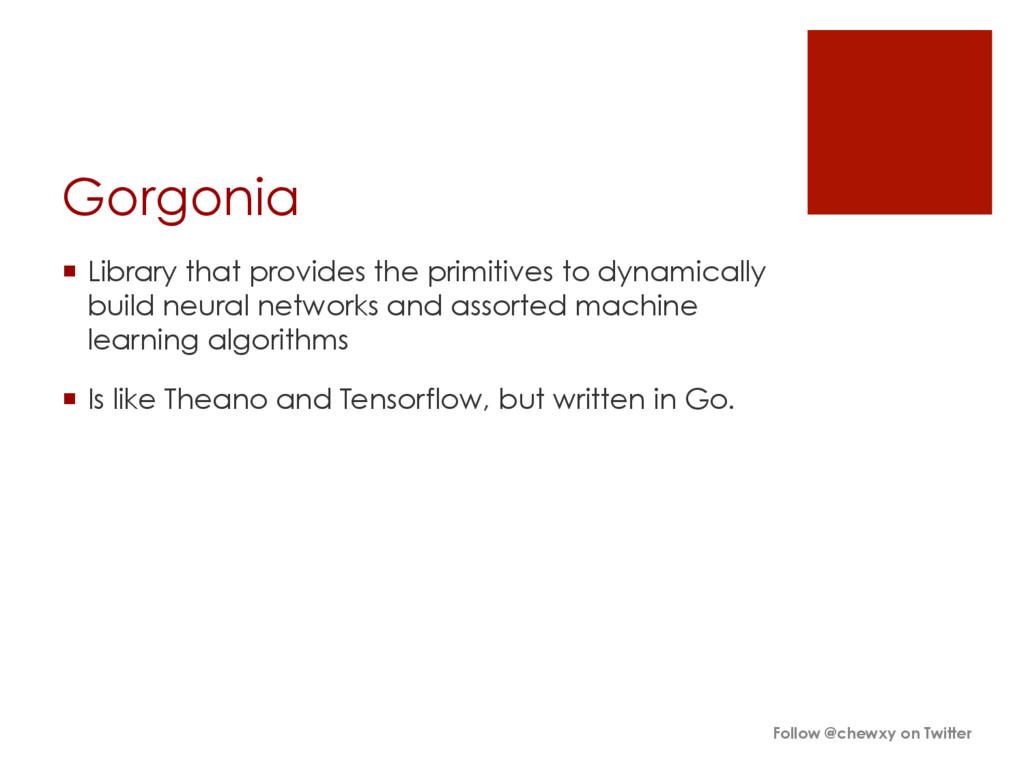 Gorgonia ¡ Library that provides the primitiv...