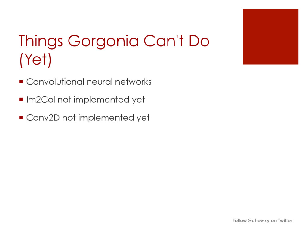 Things Gorgonia Can't Do (Yet) ¡ Convolutiona...
