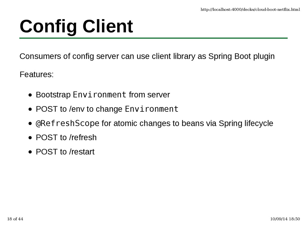 Config Client Consumers of config server can us...