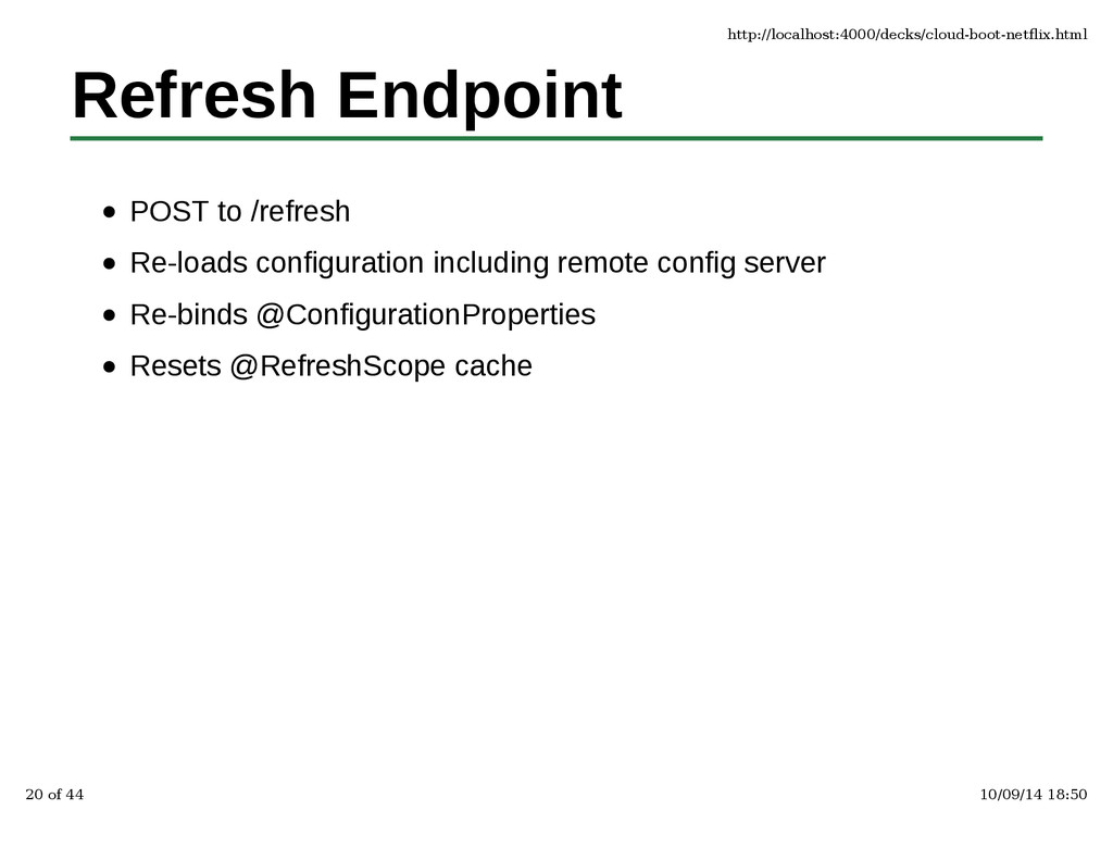 Refresh Endpoint POST to /refresh Re-loads conf...