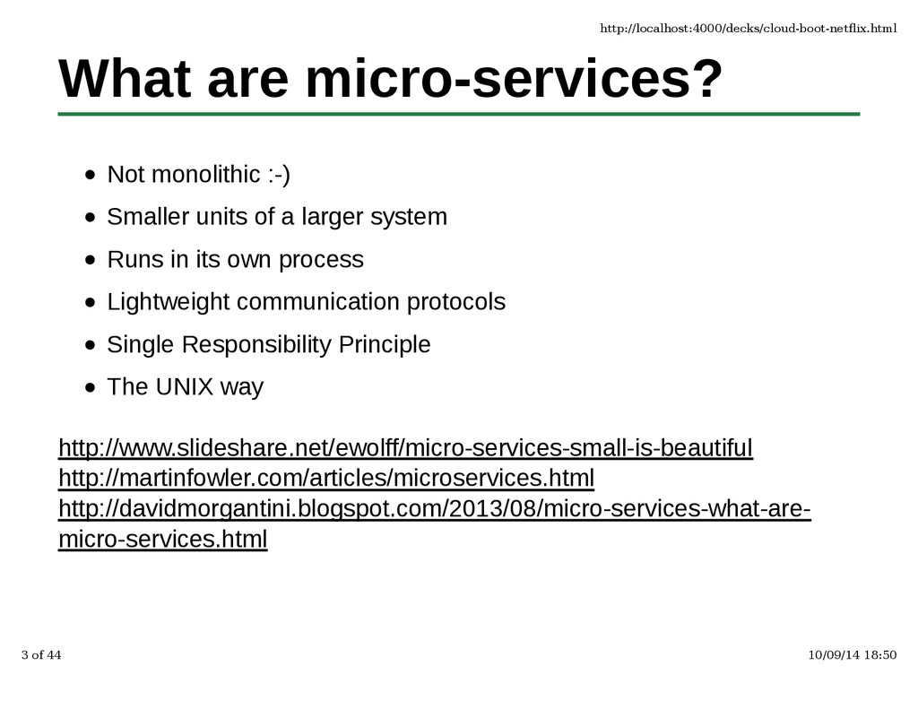 What are micro-services? Not monolithic :-) Sma...