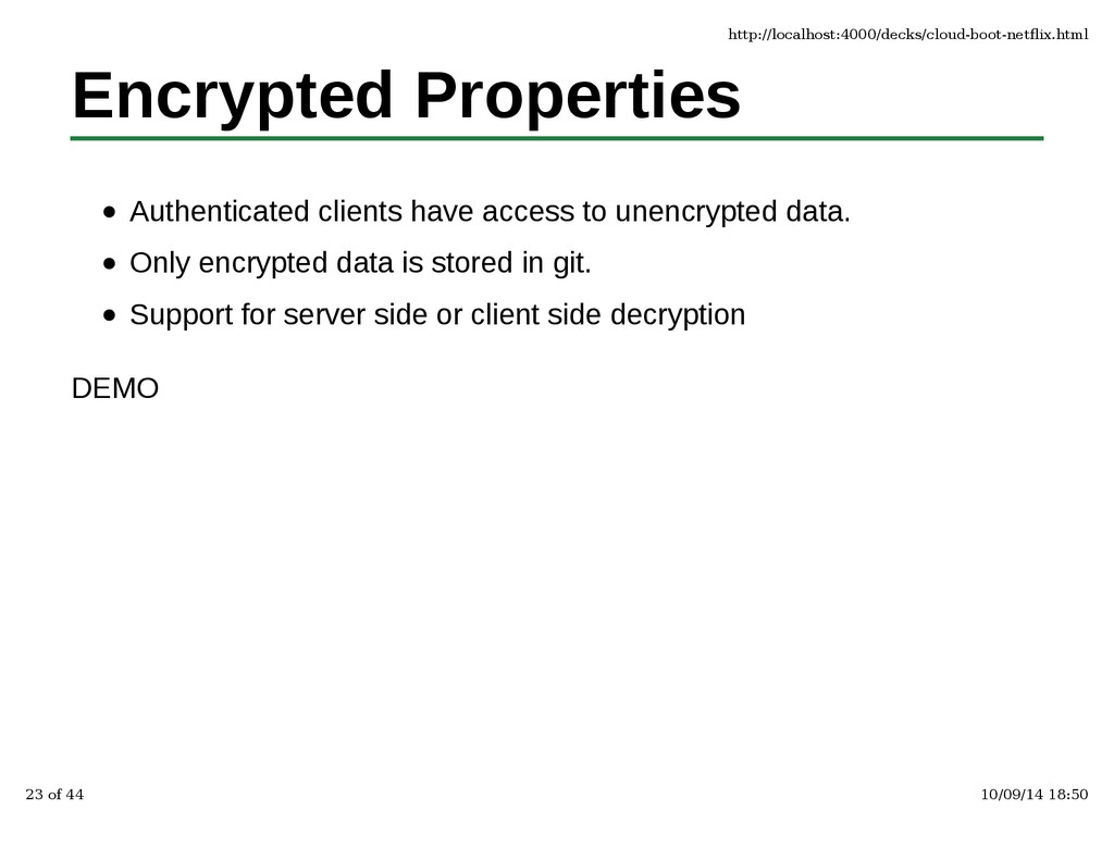 Encrypted Properties Authenticated clients have...