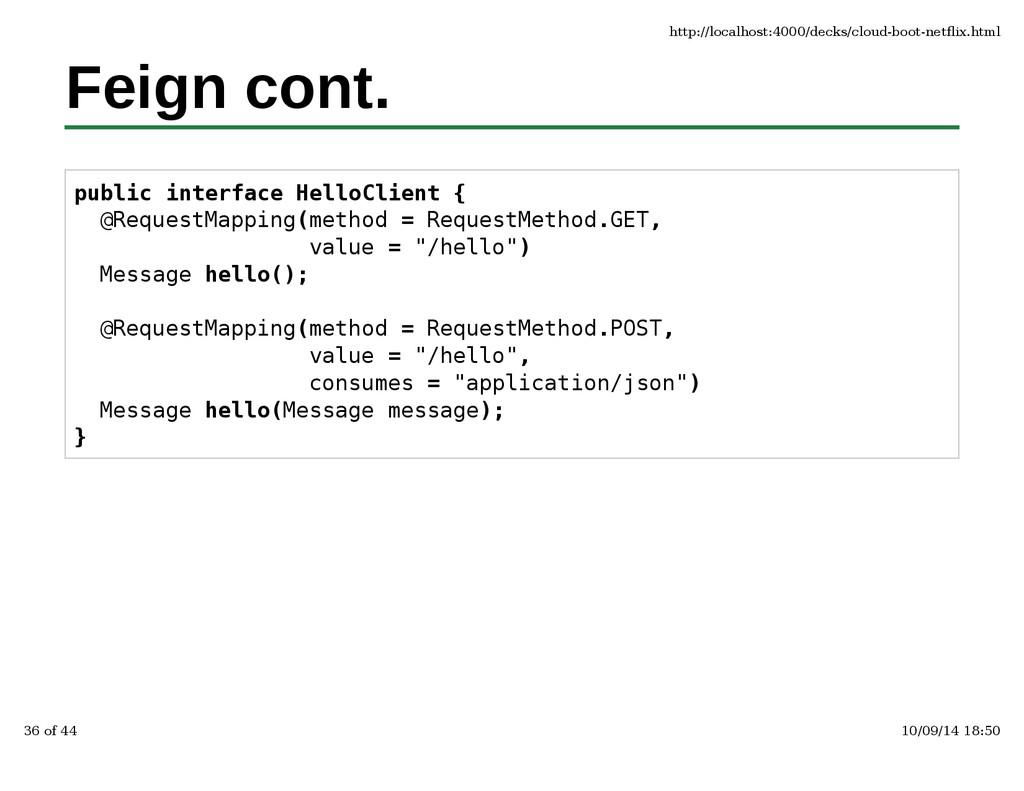 Feign cont. public interface HelloClient { @Req...