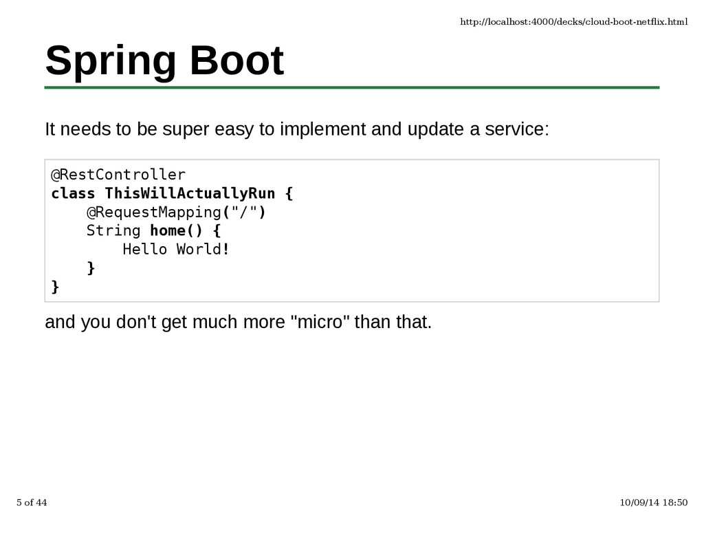 Spring Boot It needs to be super easy to implem...