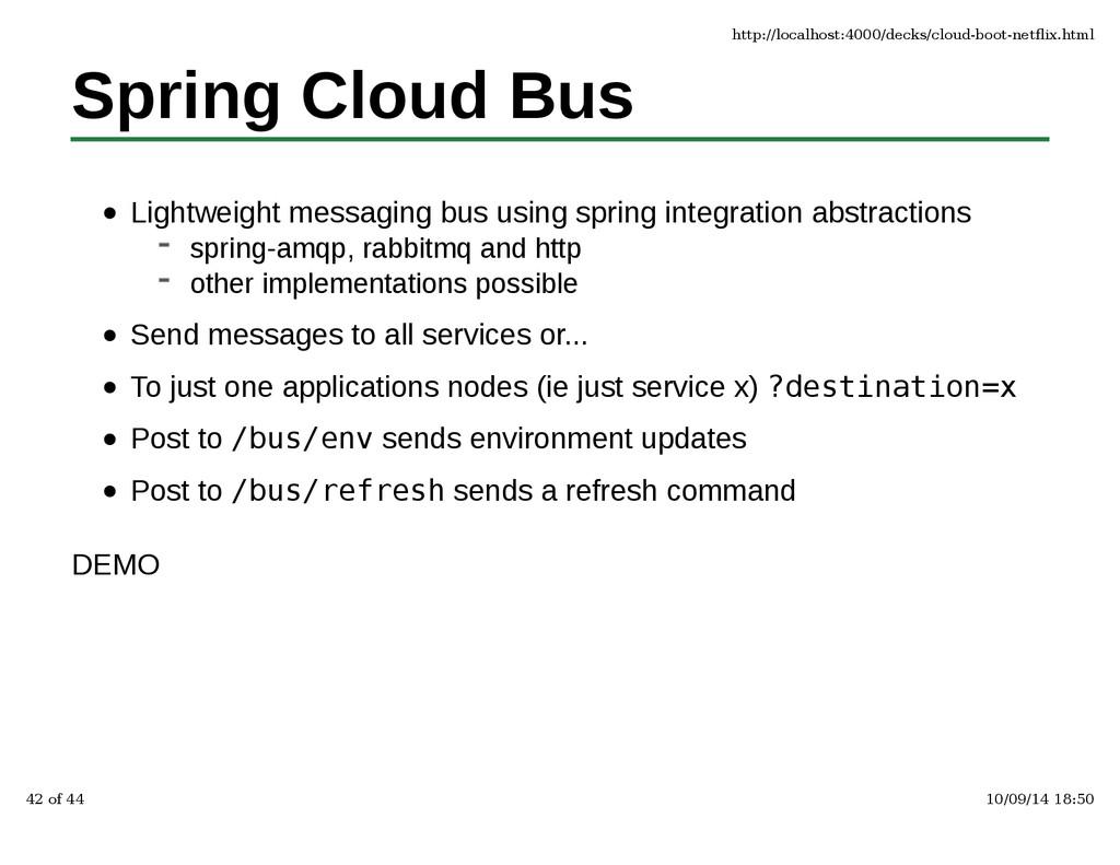 Spring Cloud Bus Lightweight messaging bus usin...