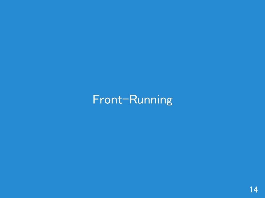 Front-Running 14